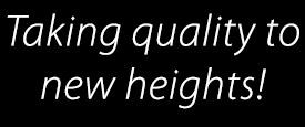 Taking Quality to New Heights!